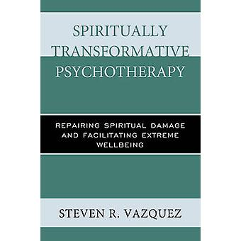 Spiritually Transformative Psychotherapy - Repairing Spiritual Damage