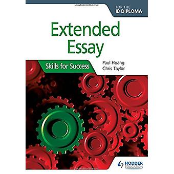 Extended Essay for the IB Diploma - Skills for Success - Skills for Suc