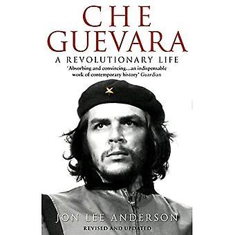 Che Guevara: Ett revolutionerande liv