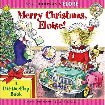 Vrolijke Kerstmis, Eloise!: een Lift-The-Flap Book (Kay Thompsons Eloise)