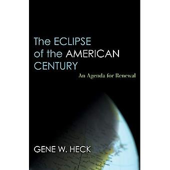 The Eclipse of the American Century: An Agenda for Renewal