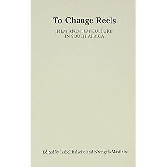 Pour changer les bobines: Film et Culture en Afrique du Sud