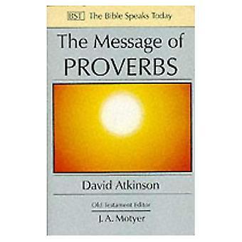 Budskapet i Ordspråksboken: visdom för livet (Bibeln talar idag)