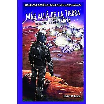 Mas alla de la Tierra / After Earth: Vivir nl Otro Planeta / wonen op een andere planeet