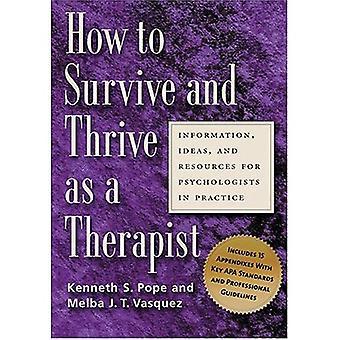 Hur att överleva och frodas som terapeut: Information, idéer och resurser för psykologer i praktiken