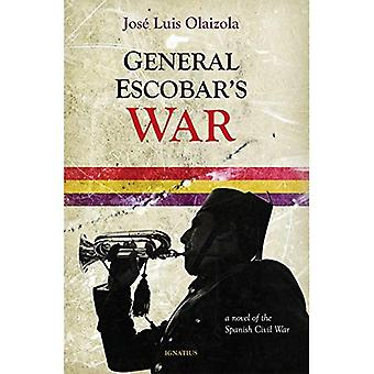 General Escobar's War: A Novel of the Spanish Civil War