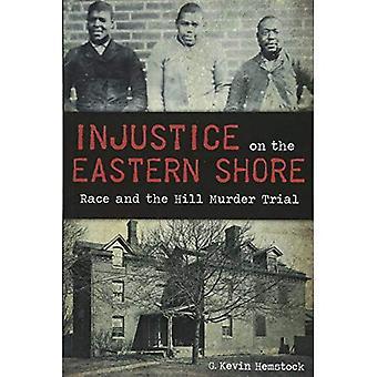Orättvisa på östra stranden:: Race och Hill mord rättegång (True Crime)