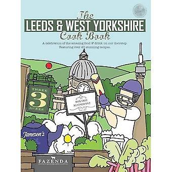 The Leeds & West Yorkshire Cook Book (Get Stuck in)