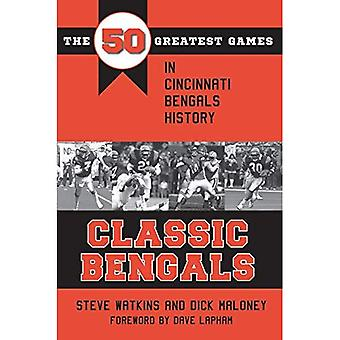 Classic Bengals: The 50 Greatest Games in Cincinnati Bengals History
