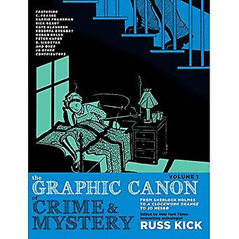 The Graphic Canon Of Crime� And Mystery Vol. 1: From Sherlock Holmes to A Clockwork Orange to Jo Nesbo