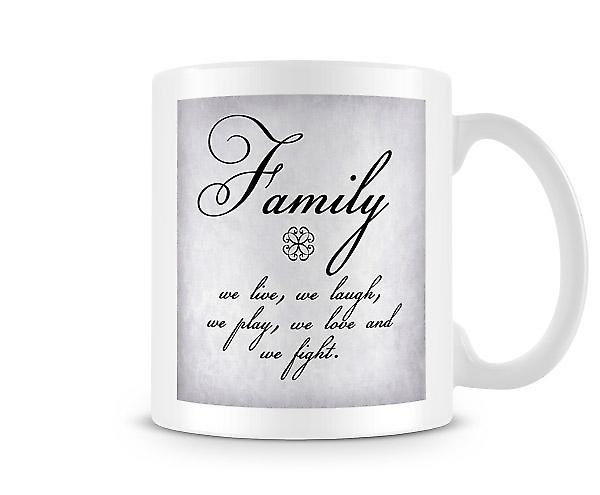 Family, We Live Laugh Play Love & Fight Mug