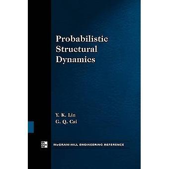 Probabilistic Structural Dynamics by Lin & Y.K.