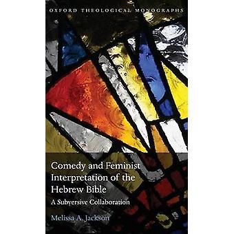 Commedia e interpretazione femminista della Bibbia ebraica A sovversiva collaborazione di Jackson & Melissa