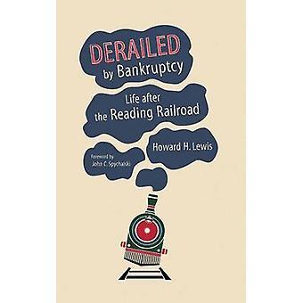 Deragliato dalla vita di fallimento dopo la lettura della ferrovia da Lewis & Howard H