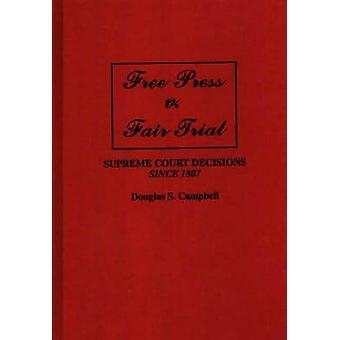 قرارات المحكمة العليا محاكمة عادلة ف الصحافة الحرة منذ عام 1807 بكامبل & دوغلاس