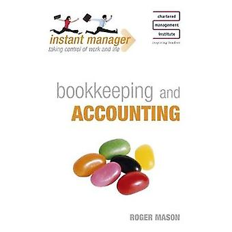 Instant Manager Bookkeeping and Accounting by Mason & Roger
