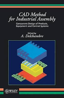 Cad Method for Industrial Assembly by Delchambre