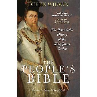 De Bijbel van de volkeren de opmerkelijke geschiedenis van de King James versie door Wilson & Derek