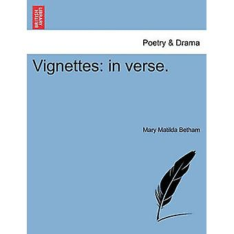 Vignettes in verse. by Betham & Mary Matilda