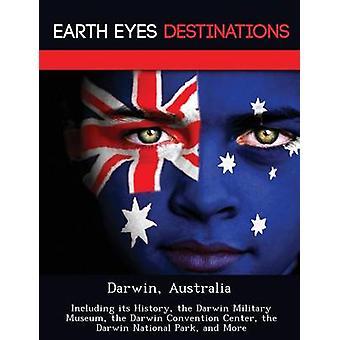 Darwin Australië met inbegrip van haar geschiedenis de Darwin militair Museum het Darwin Convention Center, het Nationaal Park van Darwin en meer door Knight & Dave