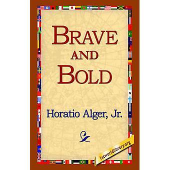 Modiga och djärva av Alger & Horatio & Jr.