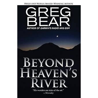 Beyond Heavens River by Bear & Greg