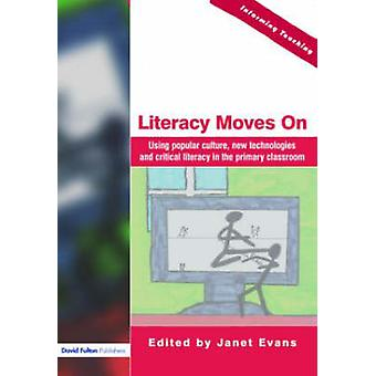 Literacy Moves on Using Popular Culture New Technologies and Critical Literacy in the Primary Classroom by Evans & Janet