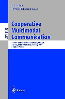 Cooperative Multimodal Communication Second International Conference Cmc98 Tilburg the Netherlands January 2830 1998. Selected Papers by Bunt & H.