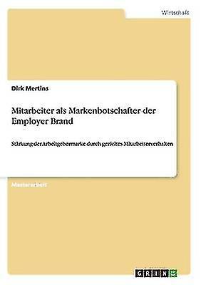 Mitarbeiter als Markenbotschafter der Employer Brand by Mertins & Dirk