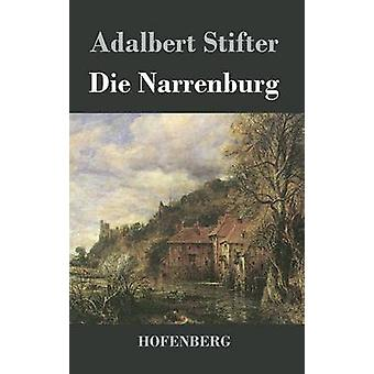 Die Narrenburg av Stifter & Adalbert