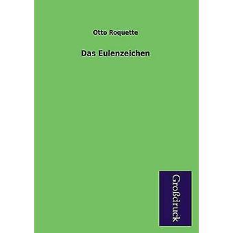 Das Eulenzeichen by Roquette & Otto