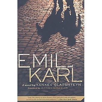 Emil and Karl by Yankev Glatshteyn - Jeffrey Shandler - 9780312373870