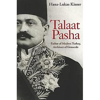 Talaat Pasha - Father of Modern Turkey - Architect of Genocide by Tala