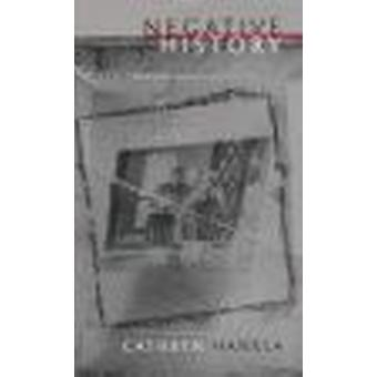 Negative History by Cathryn Hankla - 9780807121535 Book