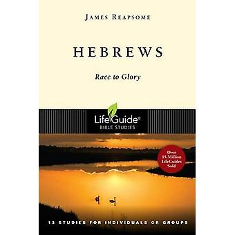 Hebrews - Race to Glory by James Reapsome - 9780830830176 Book