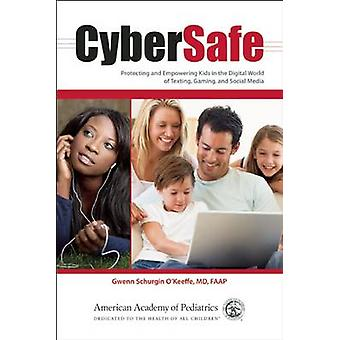 Cybersafe - Protecting and Empowering Kids in the Digital World of Tex