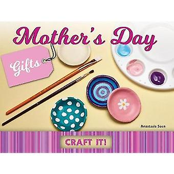 Mother's Day Gifts by Anastasia Suen - 9781683423737 Book