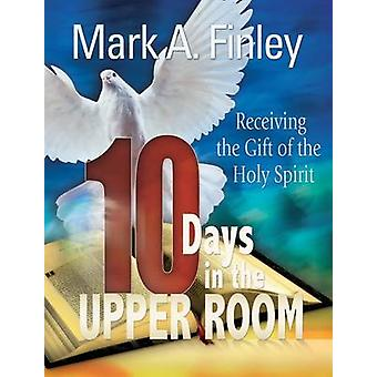 10 Days in the Upper Room by Mark Finley - 9780816324873 Book
