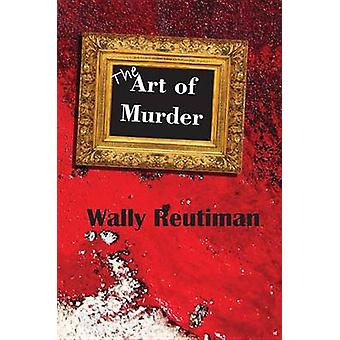 The Art of Murder by Walter Reutiman - 9780878397259 Book