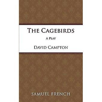 The Cagebirds by Campton & David