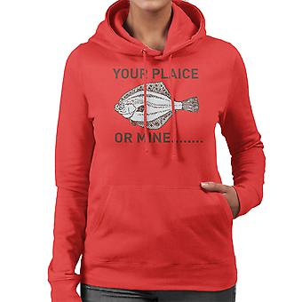 Your Plaice Or Mine Women's Hooded Sweatshirt