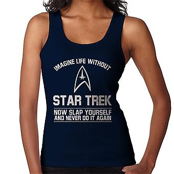 Imagine Life Without Star Trek Now Slap Yourself Women's Vest