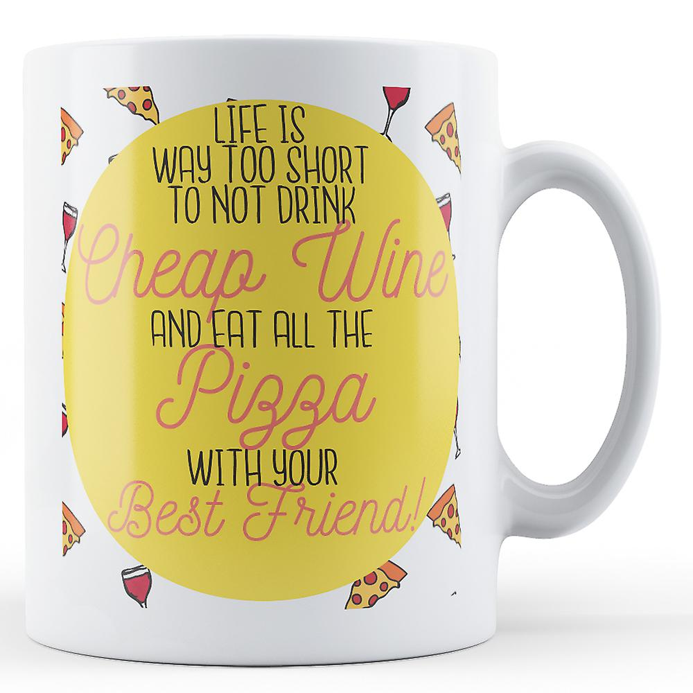 And With Best FriendPrinted Pizza Drink Your Eat Wine Cheap Mug 76vYbyfgIm