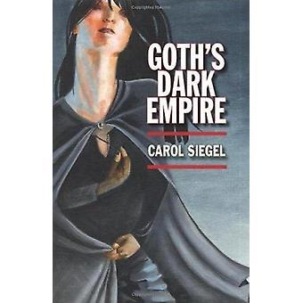 Goth's Dark Empire by Carol Siegel - 9780253345936 Book