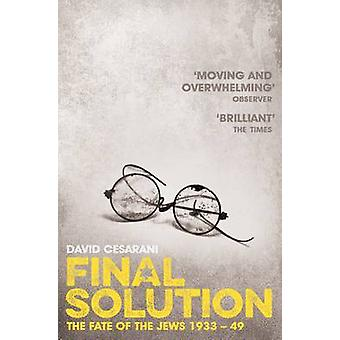 Final Solution - The Fate of the Jews 1933-1949 by David Cesarani - 97