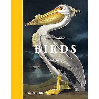 Bemerkenswerten Vögel - die Schönheit und Wunder der Welt der Vogelgrippe durch Mark Av