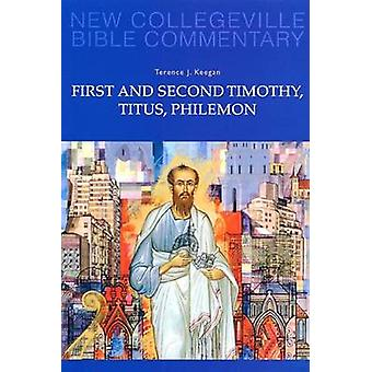 First and Second Timothy - Titus - Philemon by Terence J. Keegan - 97