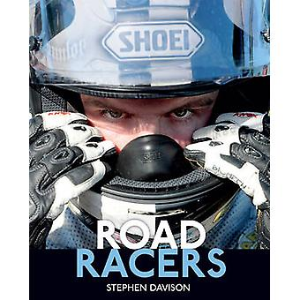 Road Racers - Get Under the Skin of the World's Best Motorbike Riders