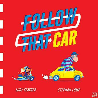 Follow That Car by Lucy Feather - Stephan Lomp - 9780857633859 Book