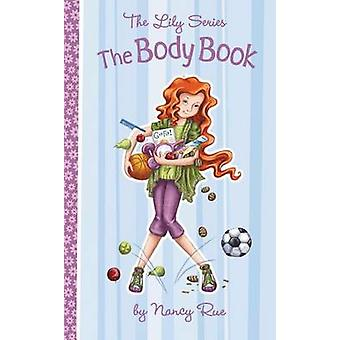 The Body Book by Nancy N. Rue - 9781400319503 Book